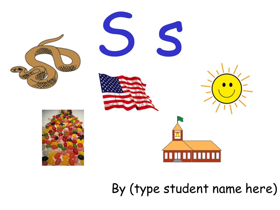 S s By (type student name here)