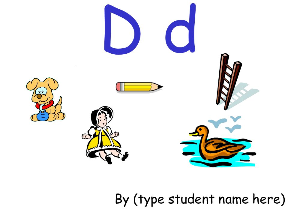 D d By (type student name here)