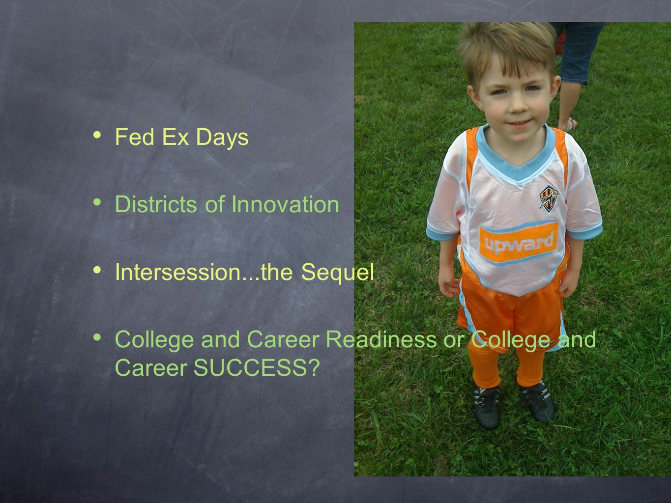 Fed Ex Days Districts of Innovation Intersession...the Sequel College and Career Readiness or College and Career SUCCESS