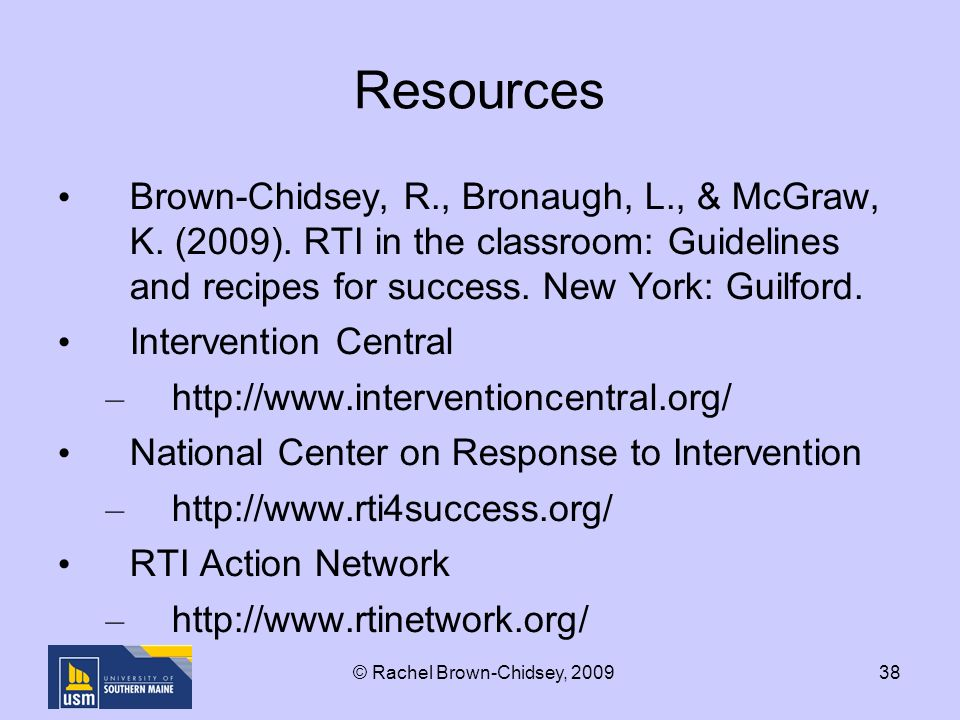 38 Resources Brown-Chidsey, R., Bronaugh, L., & McGraw, K.