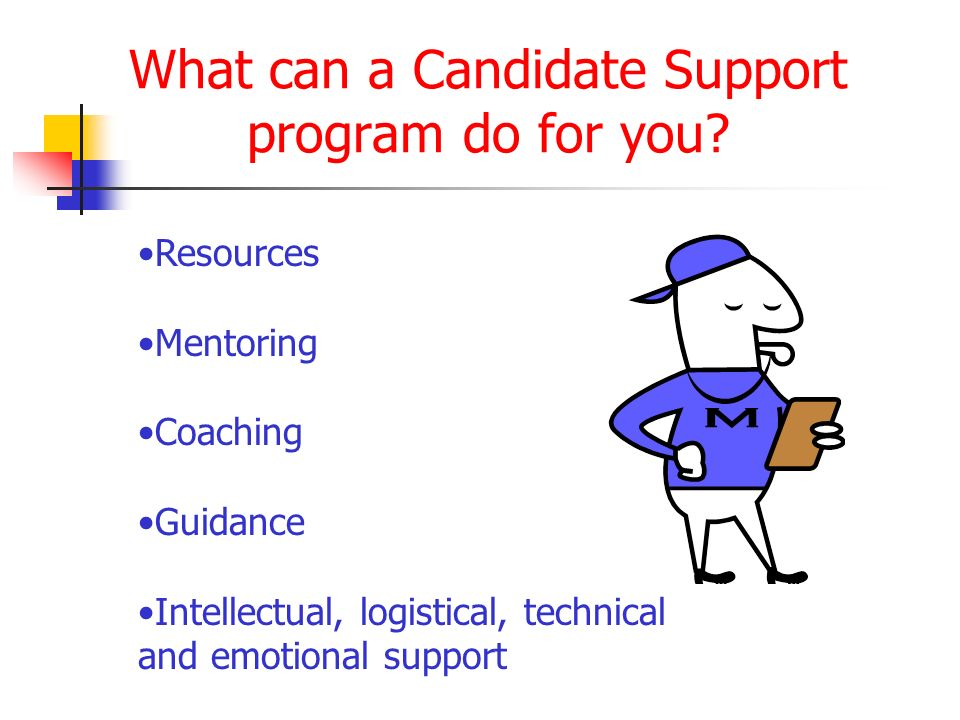What can a Candidate Support program do for you.