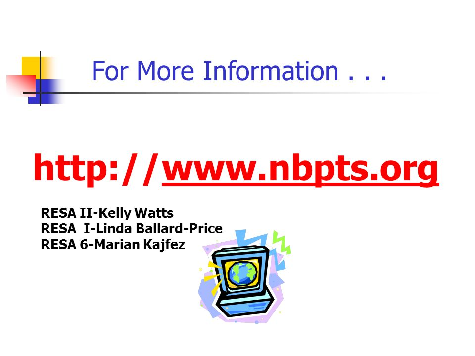 http://www.nbpts.orgwww.nbpts.org For More Information...