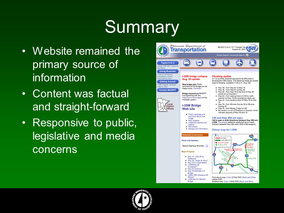 Summary Website remained the primary source of information Content was factual and straight-forward Responsive to public, legislative and media concerns