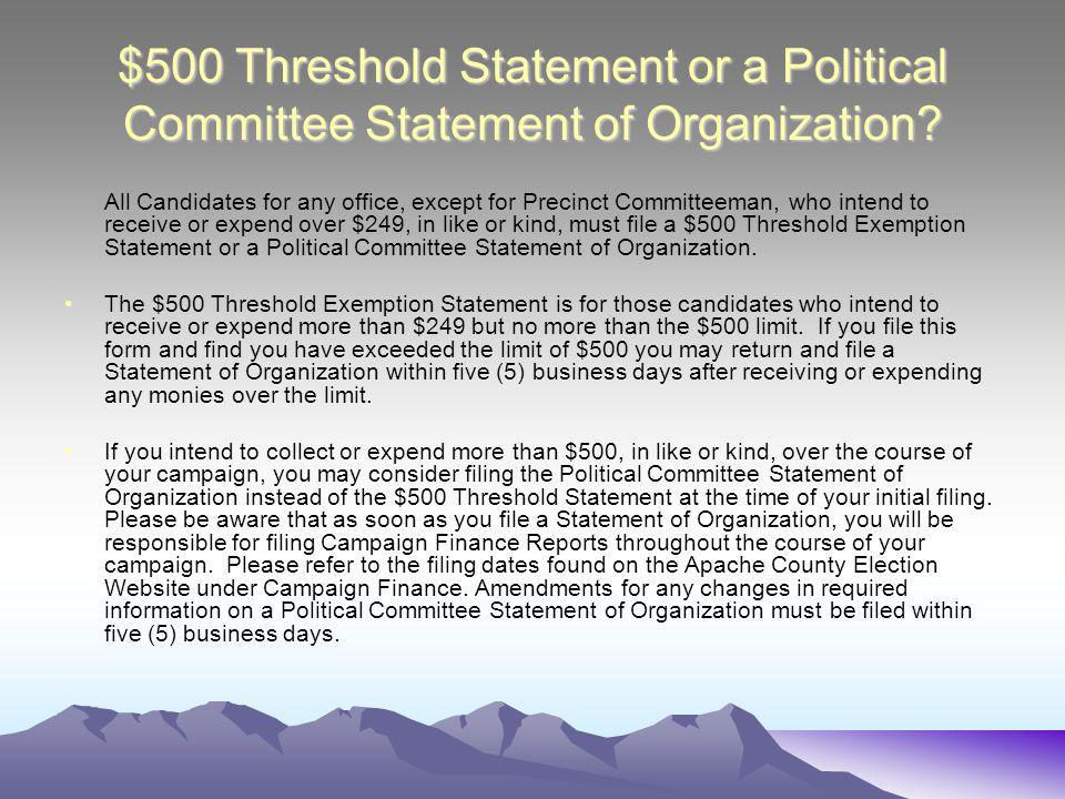 $500 Threshold Statement or a Political Committee Statement of Organization.