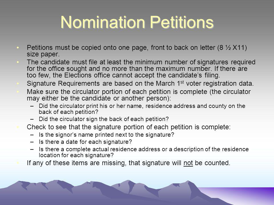Nomination Petitions Petitions must be copied onto one page, front to back on letter (8 ½ X11) size paper.