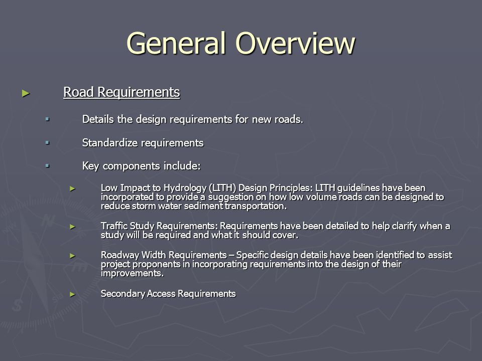 General Overview Road Requirements Road Requirements Details the design requirements for new roads.