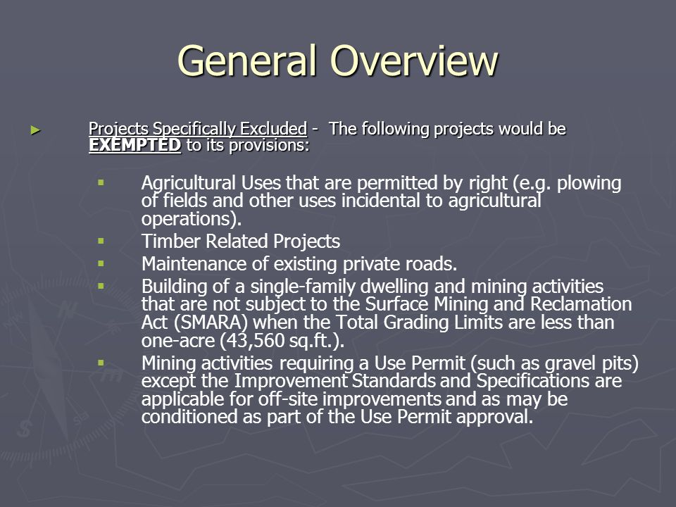 General Overview Projects Specifically Excluded - The following projects would be EXEMPTED to its provisions: Projects Specifically Excluded - The following projects would be EXEMPTED to its provisions: Agricultural Uses that are permitted by right (e.g.