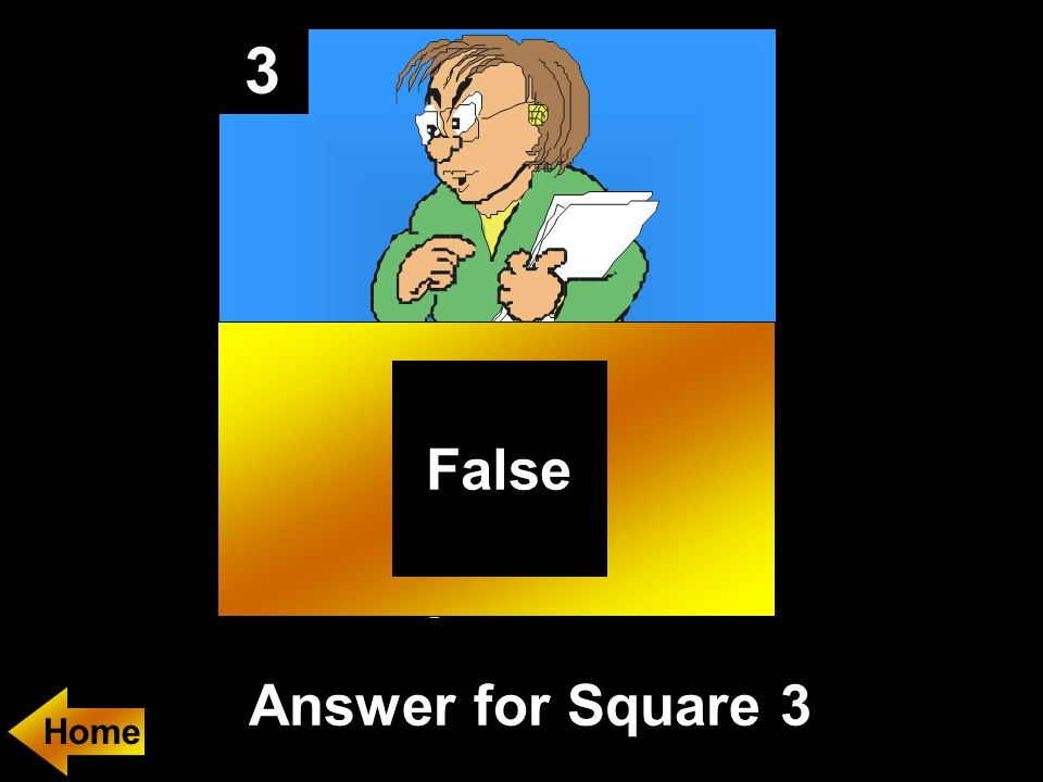 3 Answer for Square 3 False Home