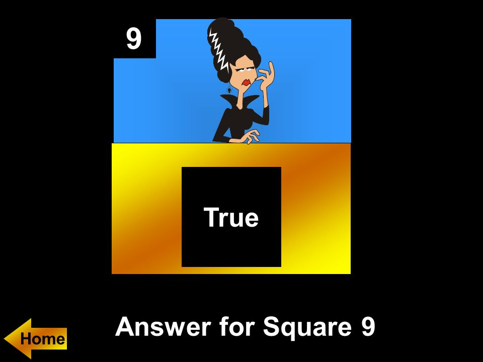 9 Answer for Square 9 True Home