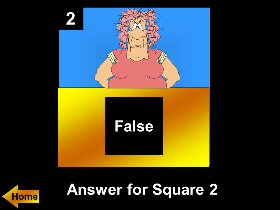 2 Answer for Square 2 False Home