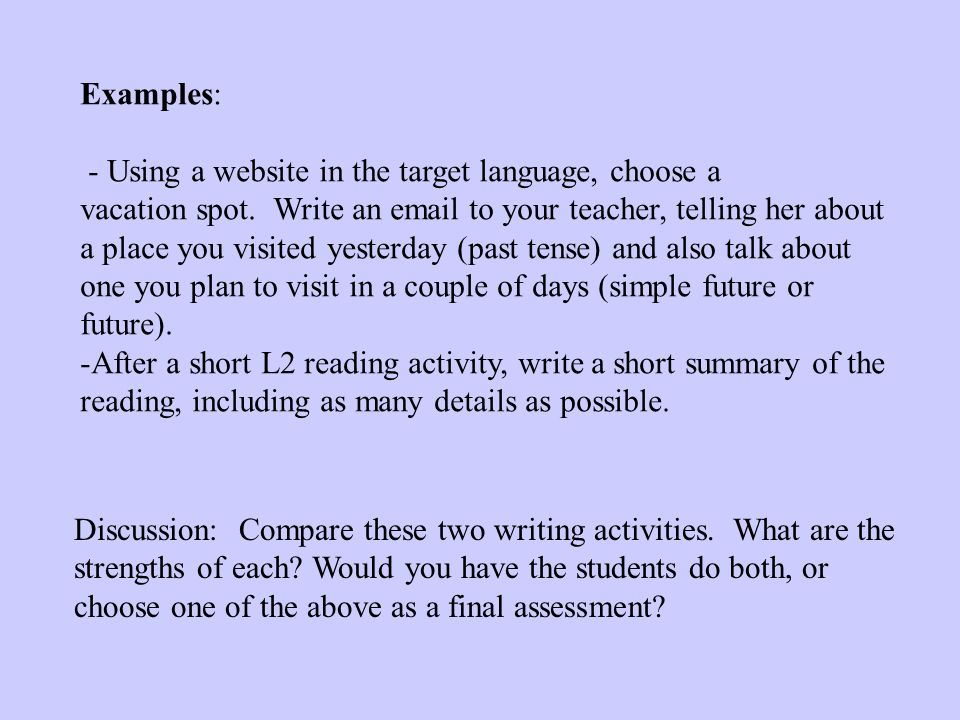 Examples: - Using a website in the target language, choose a vacation spot.