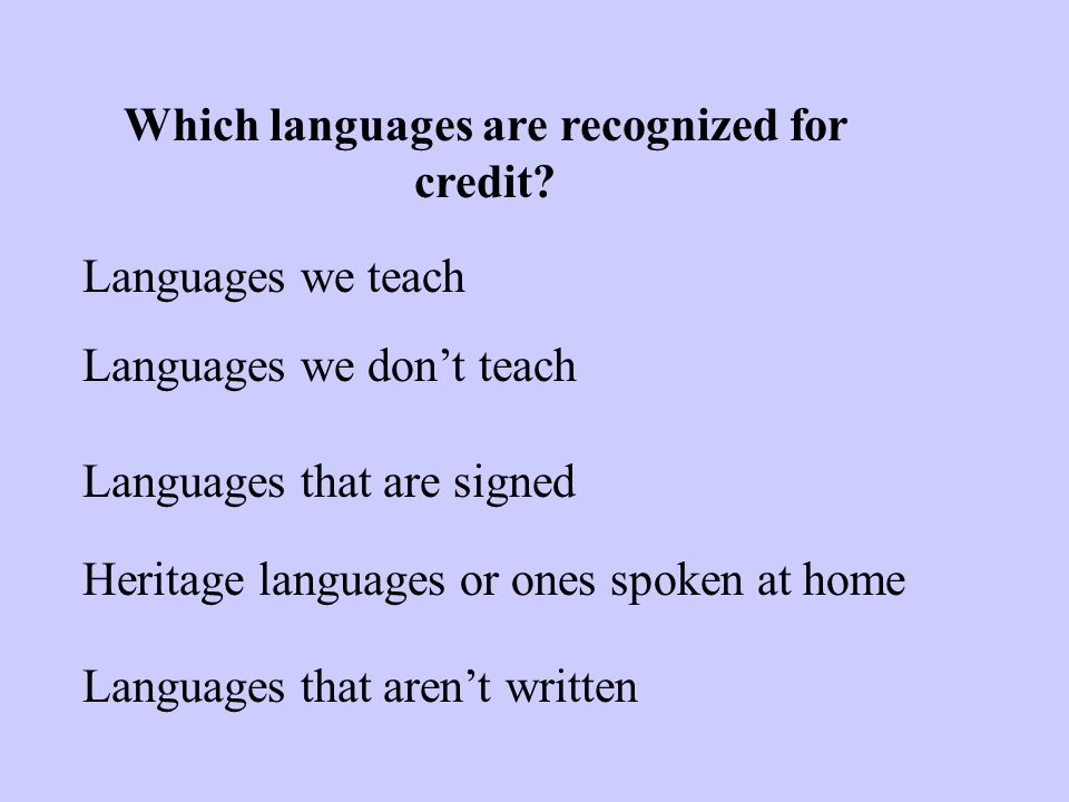 Which languages are recognized for credit.