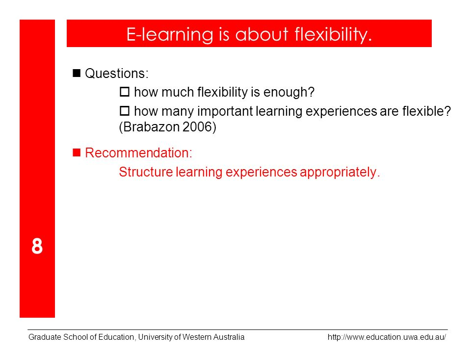 Questions: how much flexibility is enough. how many important learning experiences are flexible.