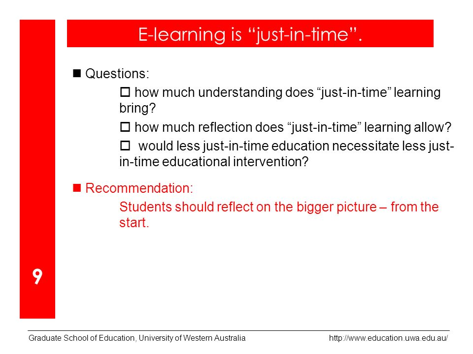 Graduate School of Education, University of Western Australia   Questions: how much understanding does just-in-time learning bring.