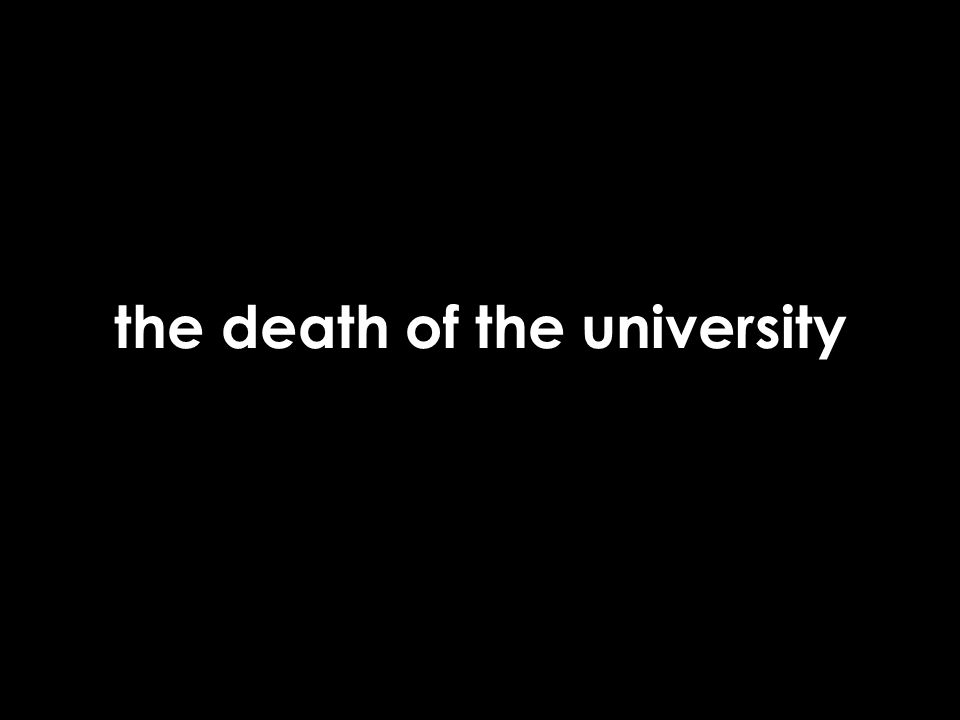 the death of the university