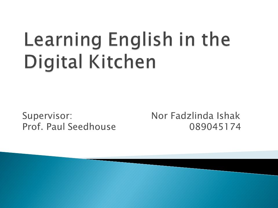Supervisor: Nor Fadzlinda Ishak Prof. Paul Seedhouse