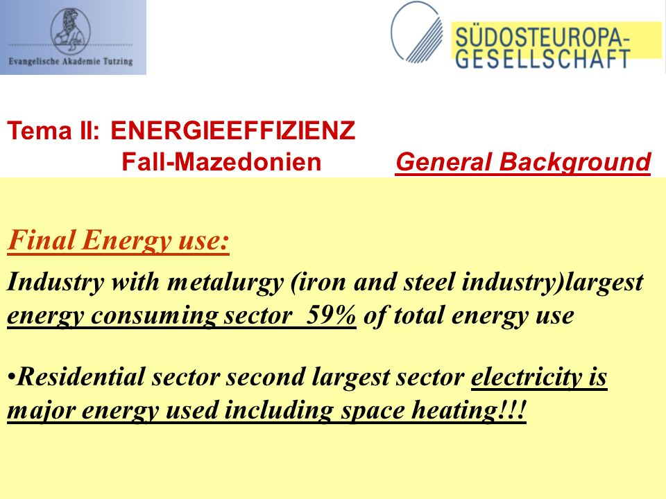 Final Energy use: Industry with metalurgy (iron and steel industry)largest energy consuming sector 59% of total energy use Residential sector second largest sector electricity is major energy used including space heating!!.