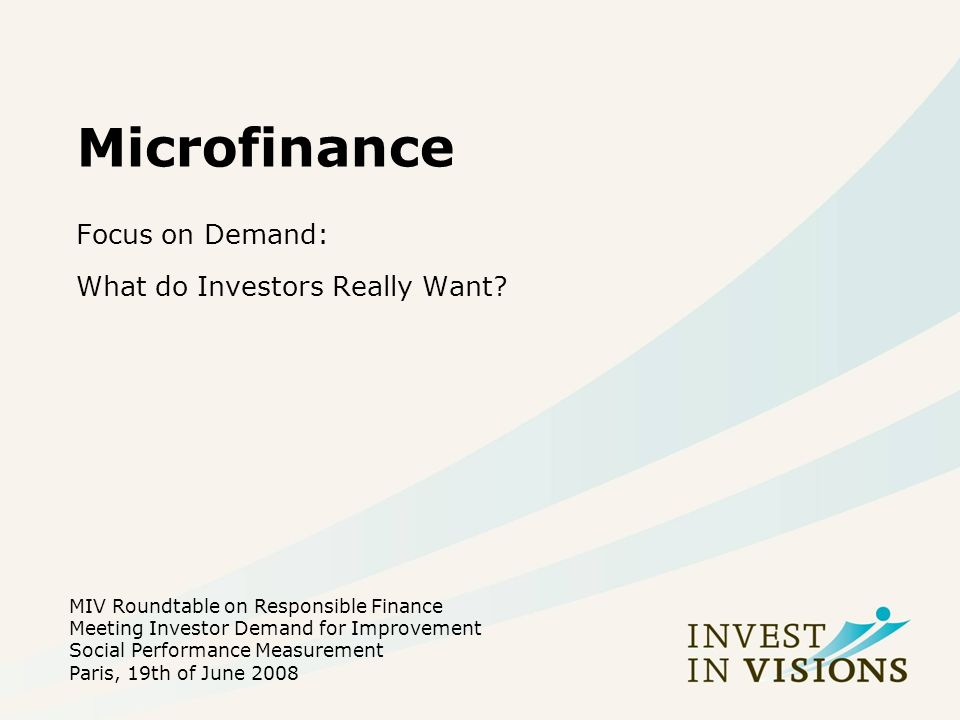 Microfinance Focus on Demand: What do Investors Really Want.