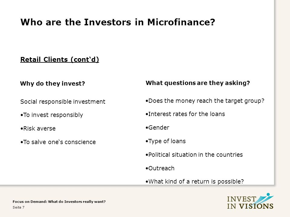 Focus on Demand: What do Investors really want. Seite 7 Who are the Investors in Microfinance.