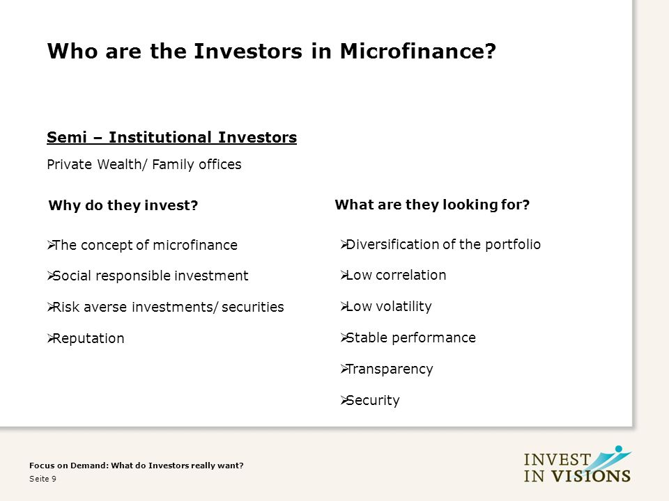 Focus on Demand: What do Investors really want. Seite 9 Who are the Investors in Microfinance.