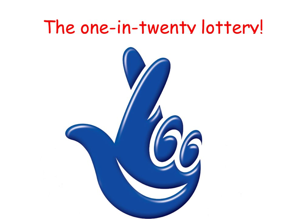 The one-in-twenty lottery!