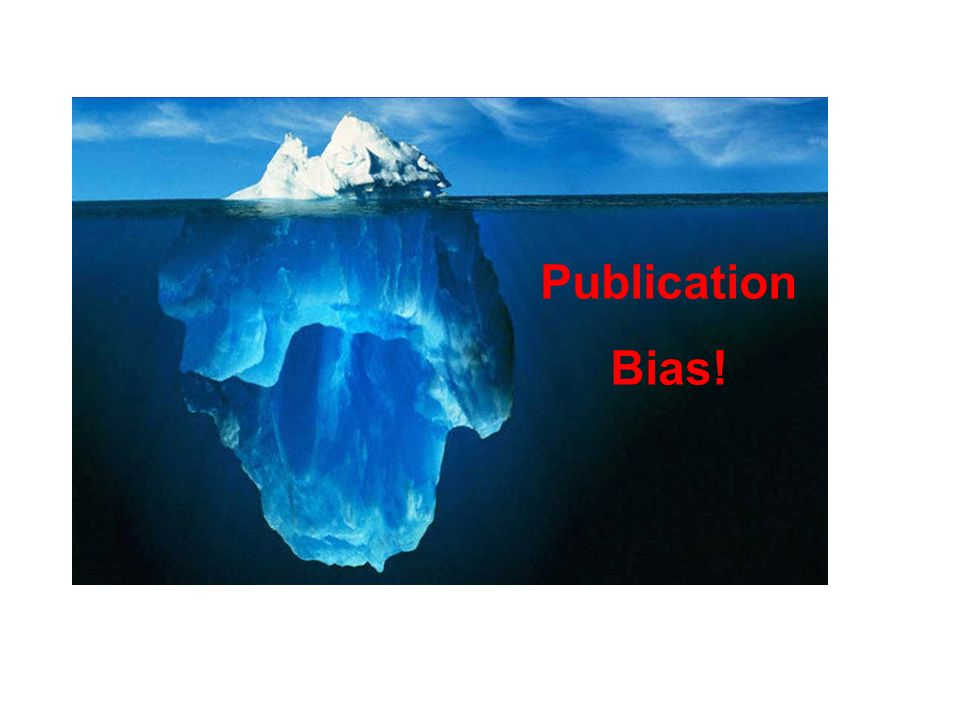 Publication Bias!