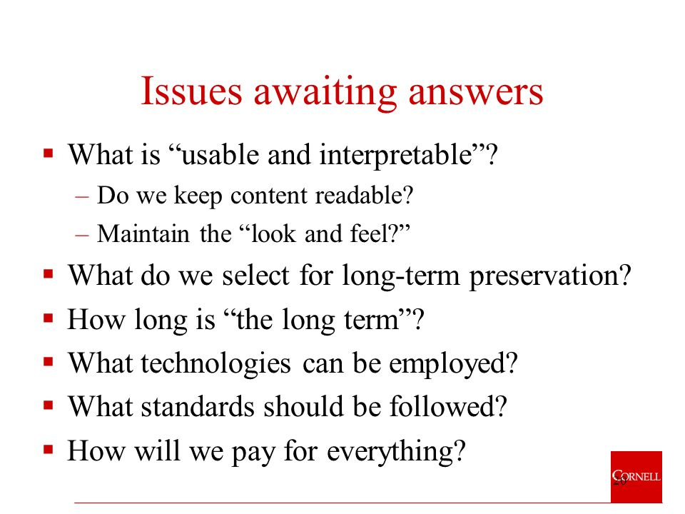 20 Issues awaiting answers What is usable and interpretable.