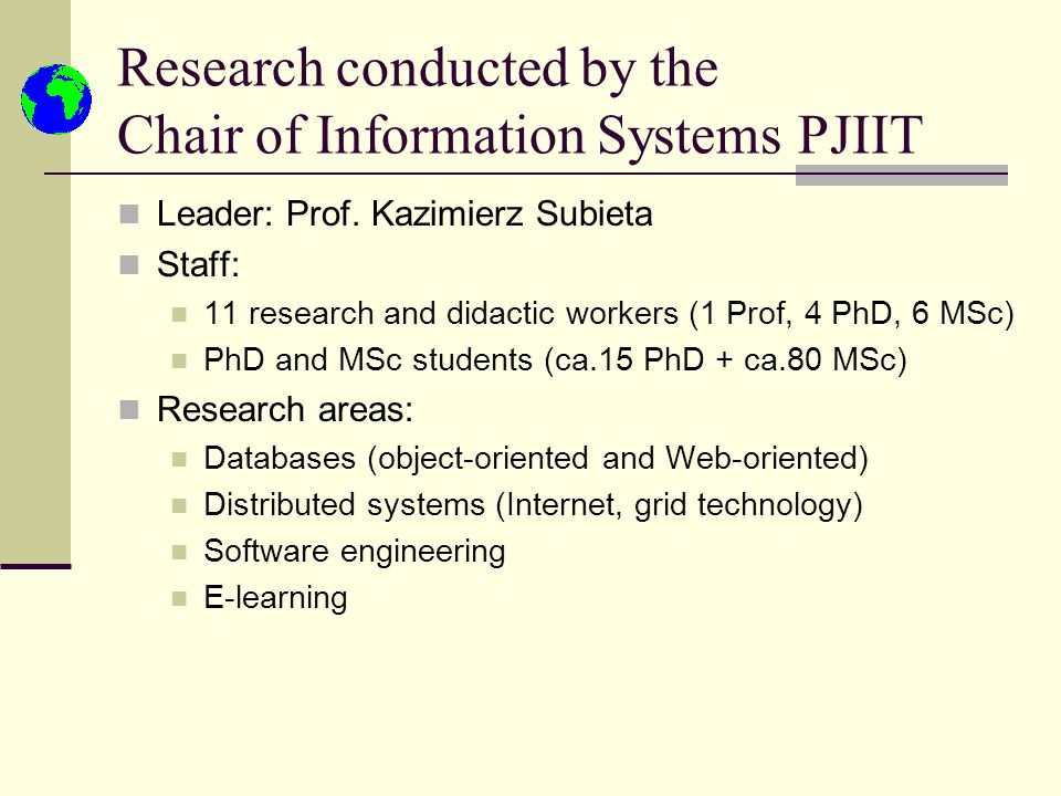 Research conducted by the Chair of Information Systems PJIIT Leader: Prof.
