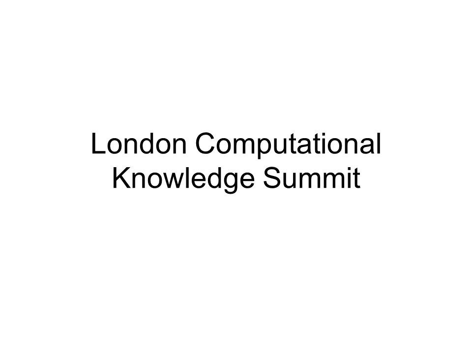 London Computational Knowledge Summit