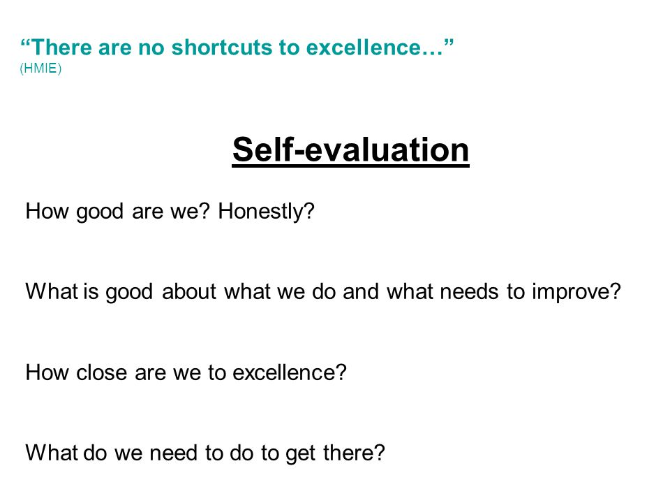 How good are we. Honestly. What is good about what we do and what needs to improve.