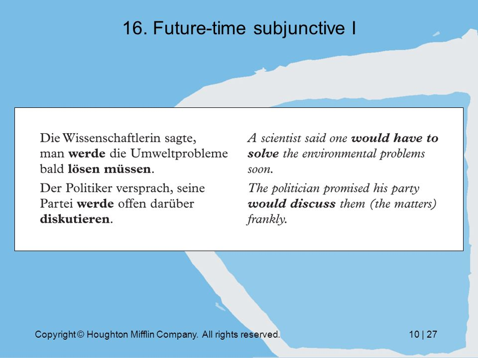 Copyright © Houghton Mifflin Company. All rights reserved.10 | Future-time subjunctive I