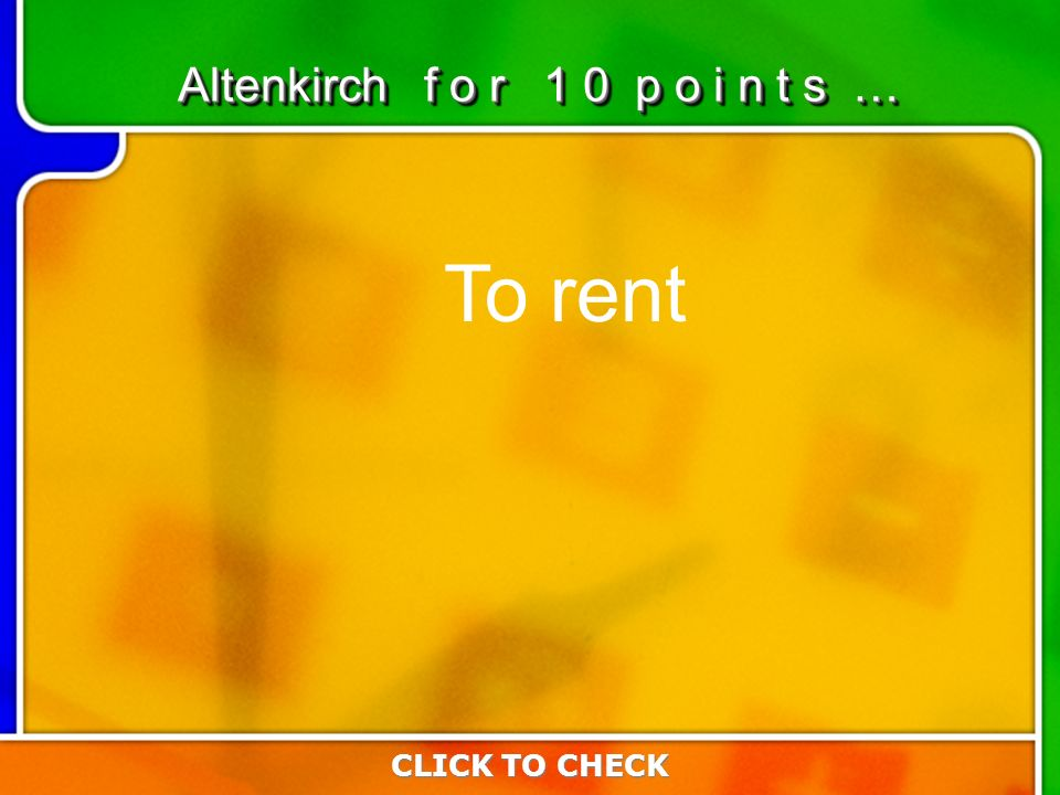 6:106:10 To rent CLICK TO CHECK Altenkirch f o r 1 0 p o i n t s …