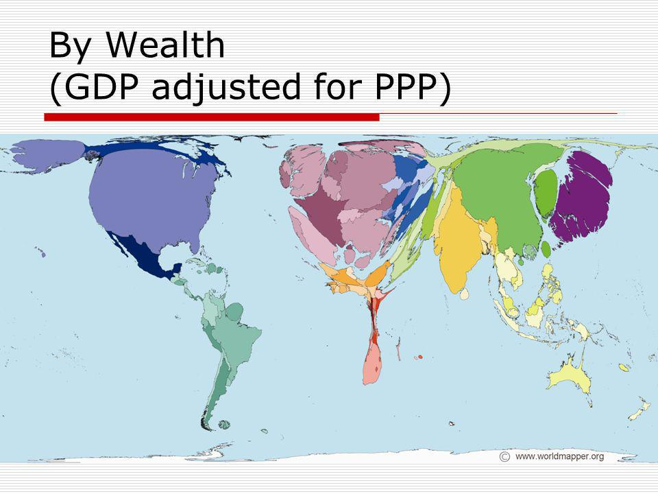 By Wealth (GDP adjusted for PPP)