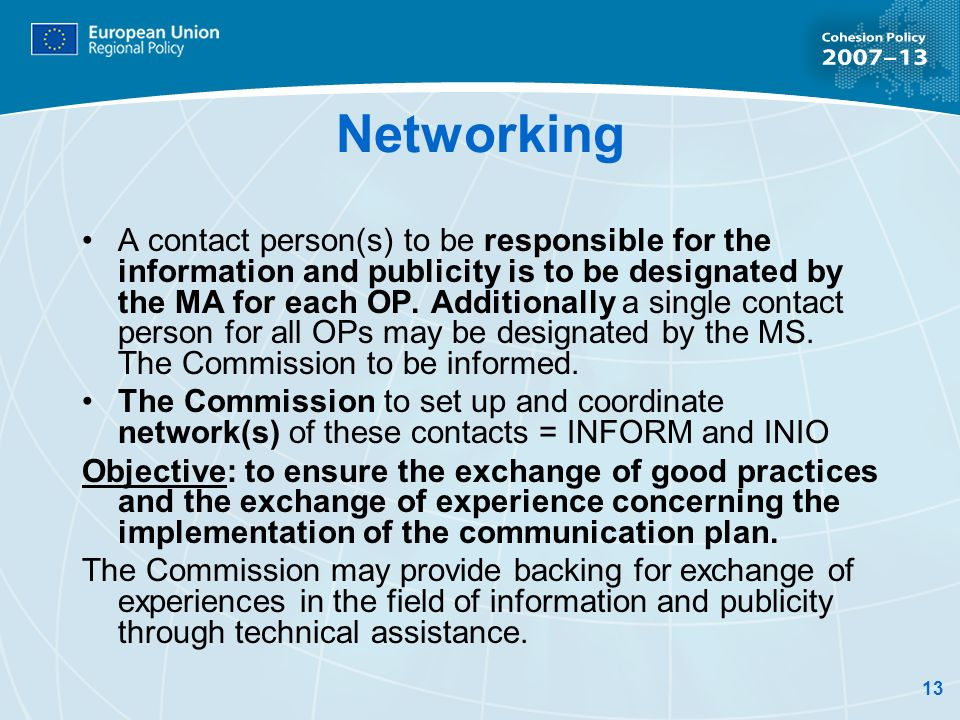 13 Networking A contact person(s) to be responsible for the information and publicity is to be designated by the MA for each OP.