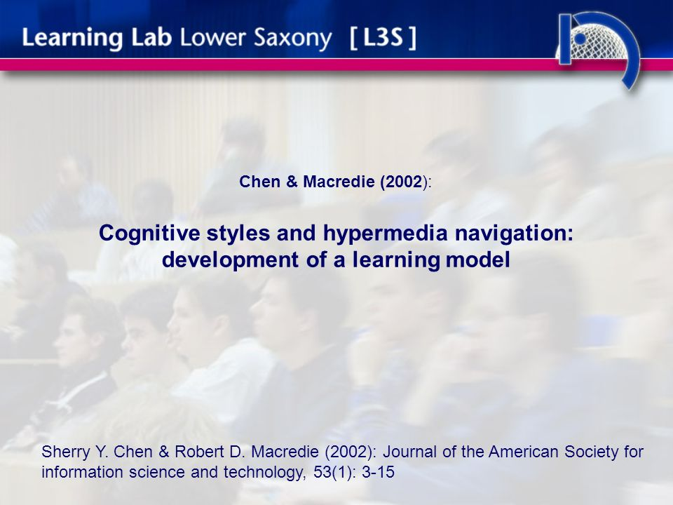 Chen & Macredie (2002): Cognitive styles and hypermedia navigation: development of a learning model Sherry Y.