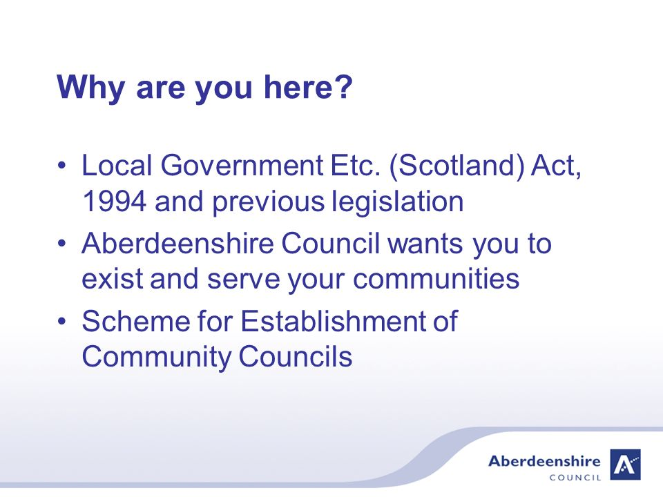 Why are you here. Local Government Etc.