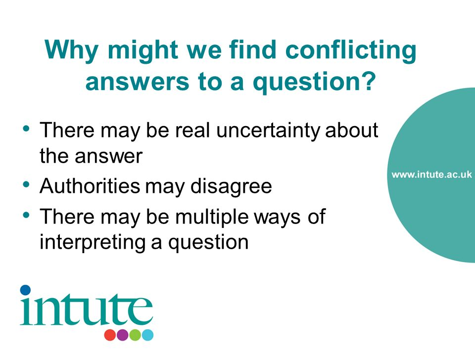 Why might we find conflicting answers to a question.