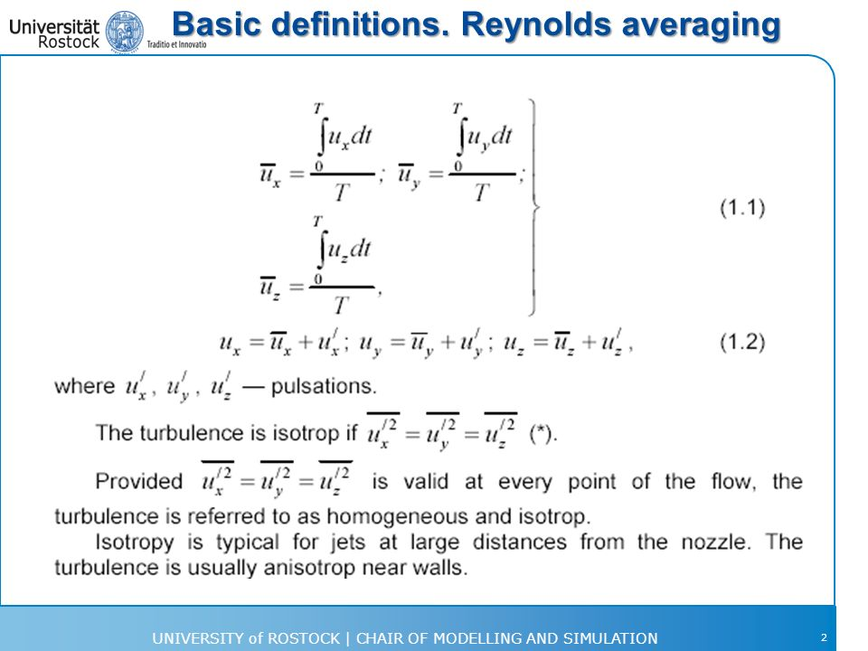 Basic definitions. Reynolds averaging 2 UNIVERSITY of ROSTOCK | CHAIR OF MODELLING AND SIMULATION