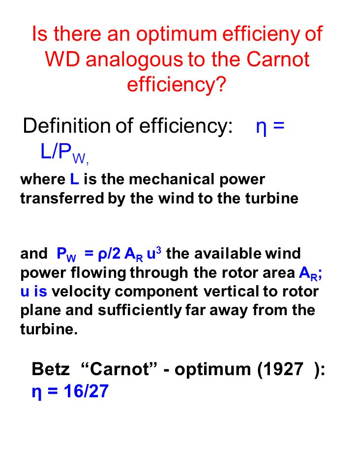 Is there an optimum efficieny of WD analogous to the Carnot efficiency.