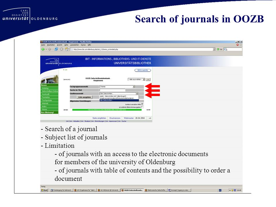 Search of journals in OOZB - Search of a journal - Subject list of journals - Limitation - of journals with an access to the electronic documents for members of the university of Oldenburg - of journals with table of contents and the possibility to order a document