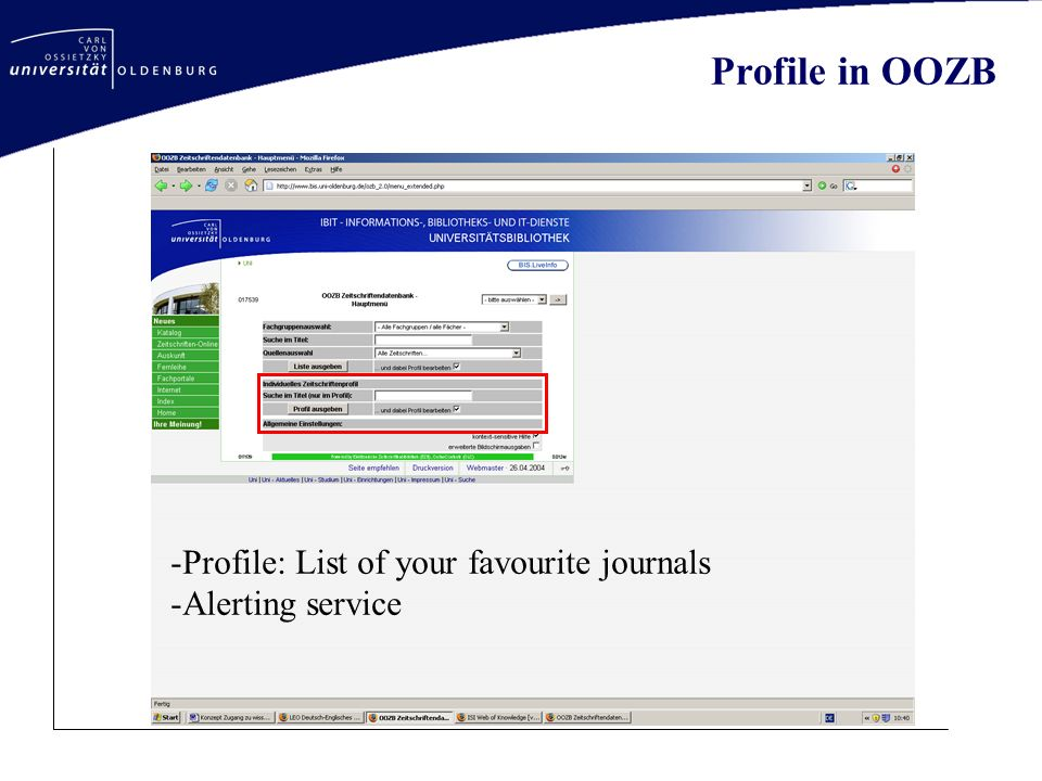 Profile in OOZB -Profile: List of your favourite journals -Alerting service