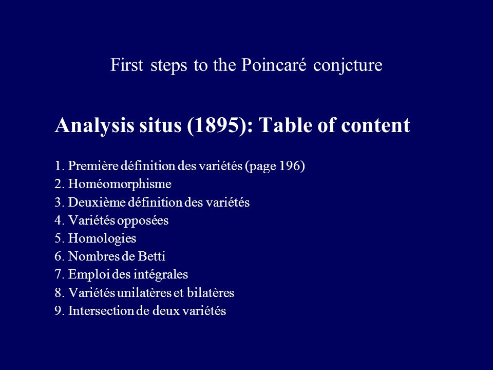 First steps to the Poincaré conjcture Analysis situs (1895): Table of content 1.