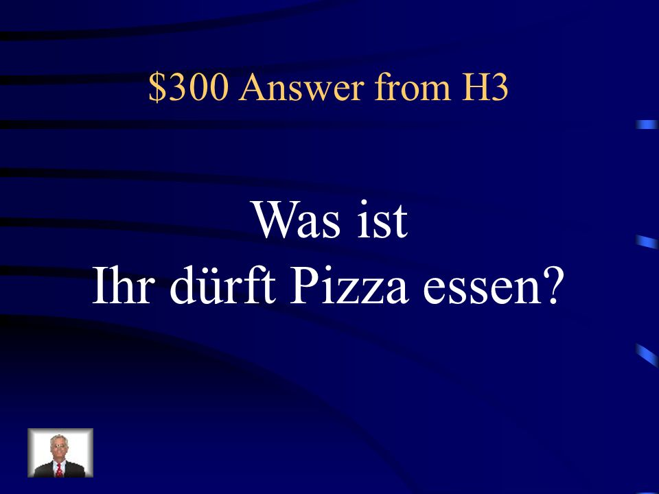 $300 Question from H3 Ihr esst Pizza. (dürfen)