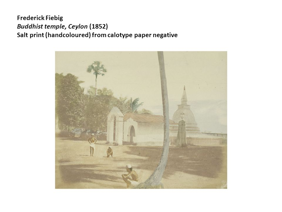 Frederick Fiebig Buddhist temple, Ceylon (1852) Salt print (handcoloured) from calotype paper negative