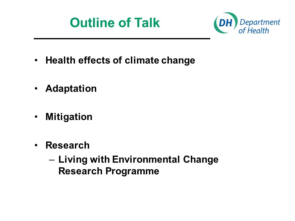 Health effects of climate change Adaptation Mitigation Research –Living with Environmental Change Research Programme Outline of Talk