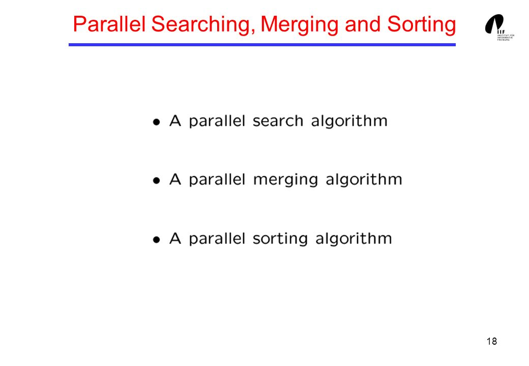 18 Parallel Searching, Merging and Sorting