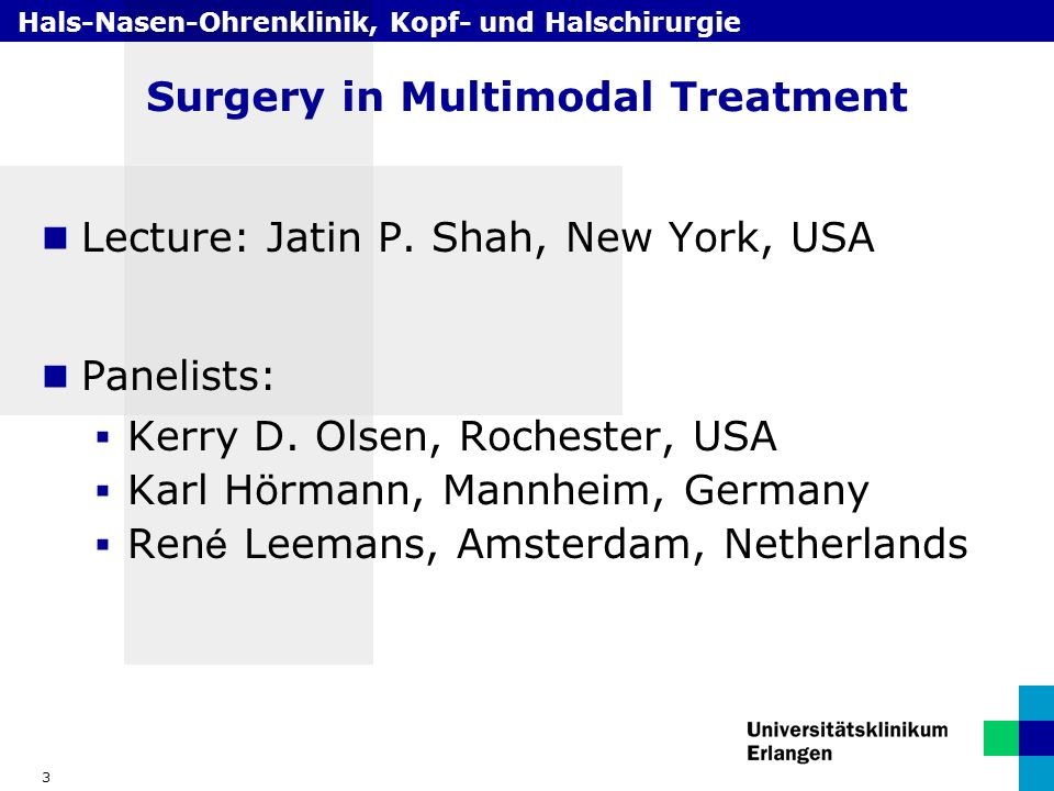Hals-Nasen-Ohrenklinik, Kopf- und Halschirurgie 3 Surgery in Multimodal Treatment Lecture: Jatin P.