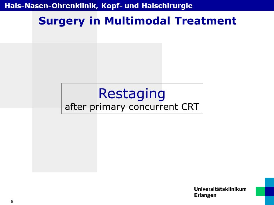 Hals-Nasen-Ohrenklinik, Kopf- und Halschirurgie 5 Surgery in Multimodal Treatment Restaging after primary concurrent CRT