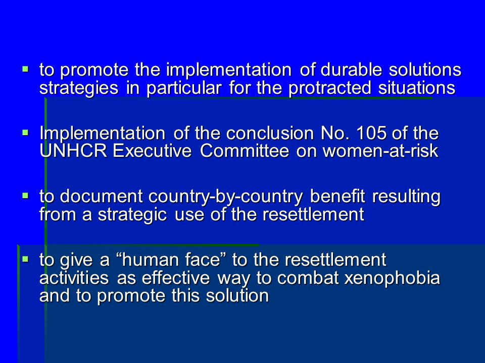 to promote the implementation of durable solutions strategies in particular for the protracted situations to promote the implementation of durable solutions strategies in particular for the protracted situations Implementation of the conclusion No.
