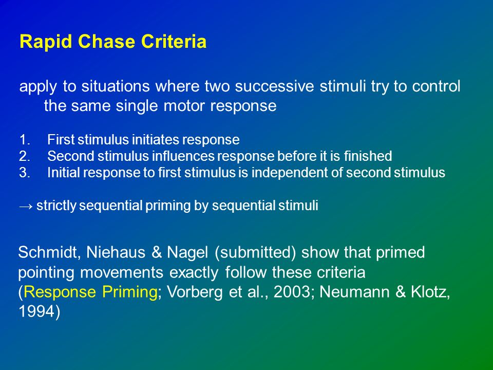 Rapid Chase Criteria apply to situations where two successive stimuli try to control the same single motor response 1.